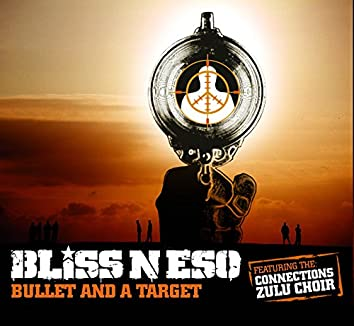 Bullet And A Target (feat. The Connections Zulu Choir)