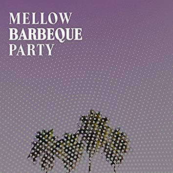 Mellow Barbeque Party