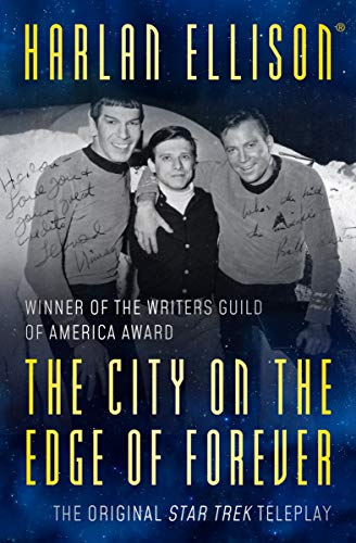 Amazon Com The City On The Edge Of Forever The Original Teleplay Ebook Ellison Harlan Kindle Store