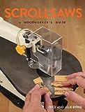 Scrollsaws: A Woodworker's Guide