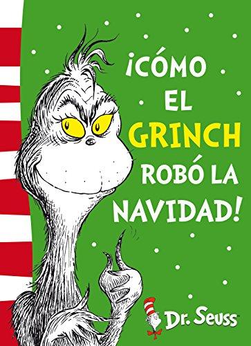 ¡Cómo el Grinch robó la Navidad! (Colección Dr. Seuss) (Spanish Edition)