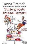 Tutto a posto tranne l'amore. N°1 nelle classifiche italiane