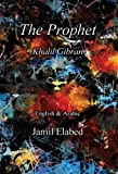 The Prophet by Khalil Gibran: Bilingual, English with Arabic translation