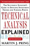 Pring, M: Technical Analysis Explained, Fifth Edition: The S - Martin J. Pring
