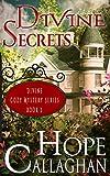 Divine Secrets: A feel good fiction Christian mystery and suspense novel (Divine Christian Cozy Mysteries Book 2)