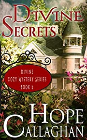 Divine Secrets: A feel good fiction Christian mystery and suspense novel (Divine Christian Cozy Mysteries Book 2)