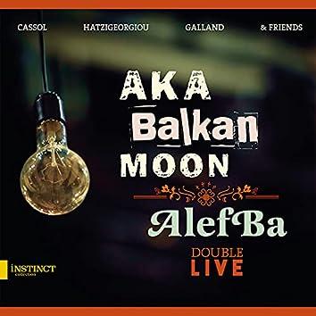 Aka Balkan Moon - AlefBa: Double Live (Double Live)