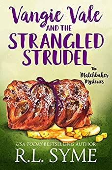 Vangie Vale and the Strangled Strudel (The Matchbaker Mysteries Book 3) by [R.L. Syme]