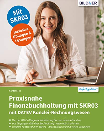 Praxisnahe Finanzbuchhaltung mit SKR03 mit DATEV Kanzlei-Rechnungswesen pro