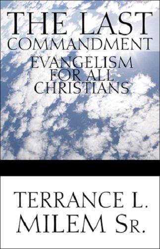 Book: The Last Commandment - Evangelism for All Christians by Terrance L. Milem