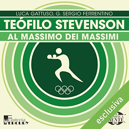 Teófilo Stevenson: Al massimo dei massimi (Olimpicamente) | Luca Gattuso