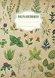 Mon Herbier: Vierge à Remplir pour Conserver Feuilles, Fleurs et Plantes Séchées   Convient aux Enfants comme aux Adultes   Cahier Herbier Thème Botanique Format A4