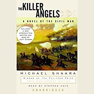 The Killer Angels     The Classic Novel of the Civil War              By:                                                                                                                                 Michael Shaara                               Narrated by:                                                                                                                                 Stephen Hoye                      Length: 13 hrs and 44 mins     4,122 ratings     Overall 4.6