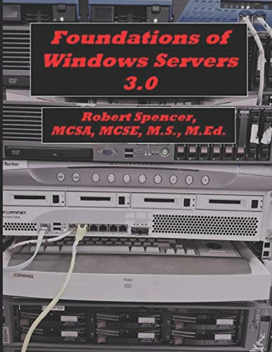 Compare Textbook Prices for Foundations of Windows Servers 3.0  ISBN 9781798859261 by Spencer, Robert