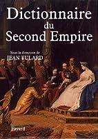 Dictionnaire Du Second Empire