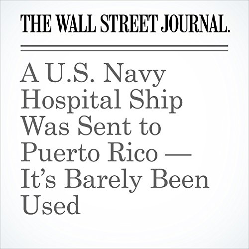 A U.S. Navy Hospital Ship Was Sent to Puerto Rico — It's Barely Been Used copertina