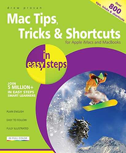 Mac Tips, Tricks & Shortcuts in easy steps: for Apple iMacs and MacBooks - over 800 tips, tricks & shortcuts (English Edition)