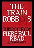 The Train Robbers.Their Story. [Hardcover] Read , Piers Paul