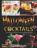 Halloween Cocktails: 60+ Delicious Cocktail for Parties Recipes for Everyone Book