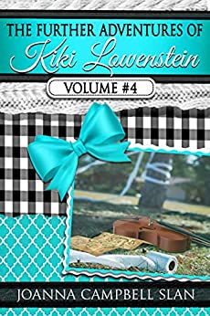 The Further Adventures of Kiki Lowenstein, Volume #4: Short Stories that Accompany the Kiki Lowenstein Mystery Series (The Further Adventures of Kiki Lowenstein Collection) by [Joanna Campbell Slan]