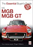 MGB & MGB GT: The Essential Buyer's Guide (Essential Buyer's...