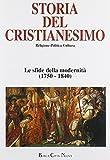Storia del cristianesimo. Religione, politica, cultura. Le sfide della modernità (1750-1840) (Vol. 10)