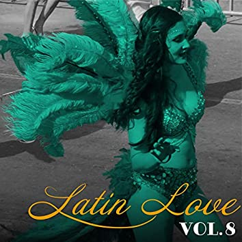 Latin Love, Vol. 8