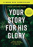 Your Story for His Glory: The Companion Dvd to Your Story Matters