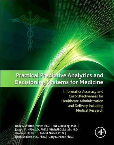 Practical Predictive Analytics and Decisioning Systems for Medicine: Informatics Accuracy and Cost-E