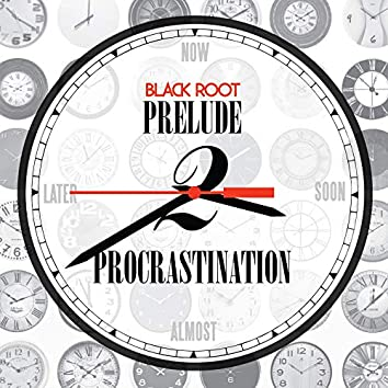 Prelude 2 Procrastination