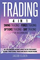 trading 4 in 1 swing trading forex trading options trading day trading for beginners