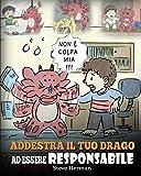 Addestra il tuo drago ad essere responsabile: Una simpatica storia per bambini, per educarli ad assumersi la responsabilità delle proprie scelte.: 12