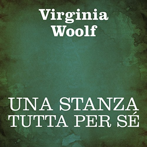 Una stanza tutta per sé [A Room of One's Own]                   By:                                                                                                                                 Virginia Woolf                               Narrated by:                                                                                                                                 Silvia Cecchini                      Length: 3 hrs and 58 mins     2 ratings     Overall 5.0
