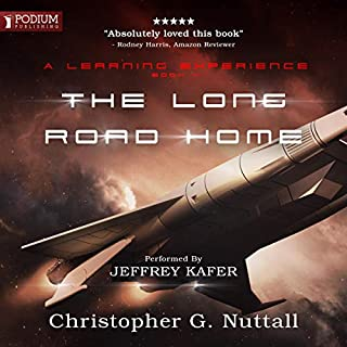 The Long Road Home     A Learning Experience, Book 4              By:                                                                                                                                 Christopher G. Nuttall                               Narrated by:                                                                                                                                 Jeffrey Kafer                      Length: 12 hrs and 7 mins     25 ratings     Overall 4.5
