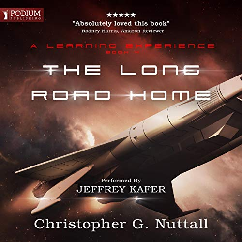 The Long Road Home     A Learning Experience, Book 4              By:                                                                                                                                 Christopher G. Nuttall                               Narrated by:                                                                                                                                 Jeffrey Kafer                      Length: 12 hrs and 7 mins     7 ratings     Overall 4.6