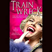 Train Wreck: The Life and Death of Anna Nicole Smith