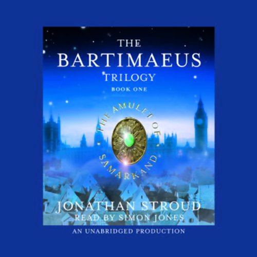 The Amulet of Samarkand: The Bartimaeus Trilogy, Book 1                   By:                                                                                                                                 Jonathan Stroud                               Narrated by:                                                                                                                                 Simon Jones                      Length: 13 hrs and 30 mins     4,421 ratings     Overall 4.5