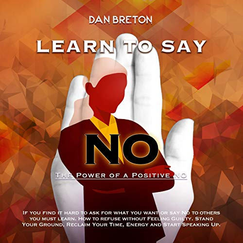 Learn to Say No: The Power of a Positive No cover art