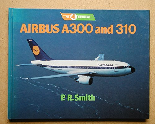 Air Portfolios: Airbus A300 and A310 No. 4 by Paul R. Smith (1987-03-19)