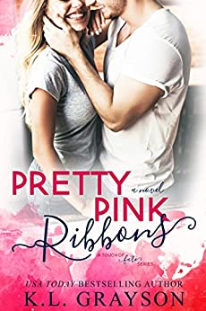 Pretty Pink Ribbons (A Touch of Fate Book 2) by [K.L. Grayson]