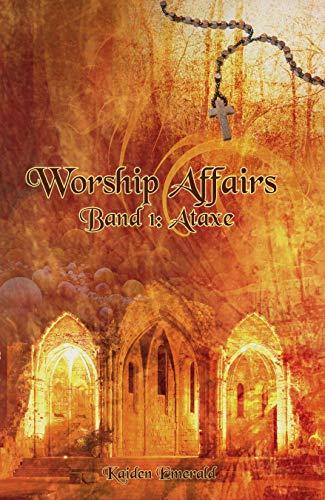 Worship Affairs: Band 1: Ataxe