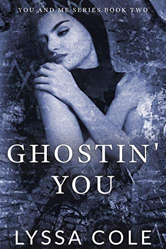 Ghostin' You (You & Me Series, #2) by [Lyssa Cole]