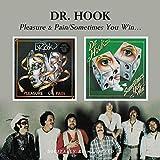 Songtexte von Dr. Hook - Pleasure & Pain / Sometimes You Win
