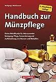 Handbuch zur Münzpflege: Kleine Metallkunde für Münzsammler