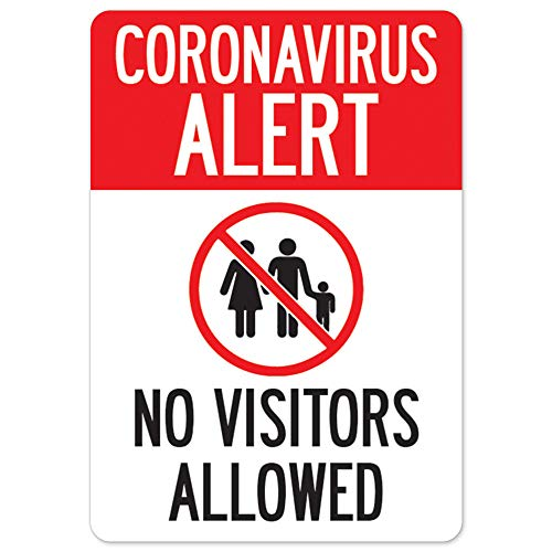 COVID-19 Notice Sign - Coronavirus Alert No Visitors Allowed | Aluminum Sign | Protect Your Business, Municipality, Home & Colleagues | Made in The USA