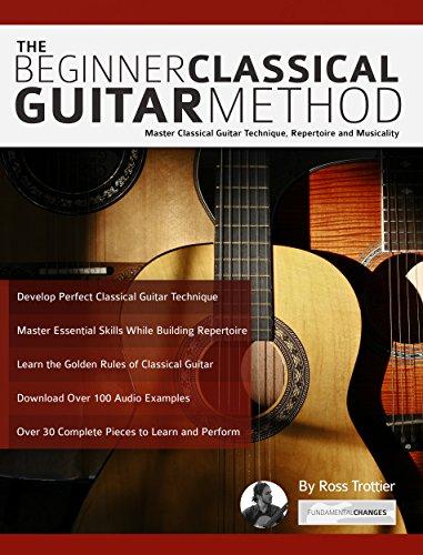 The Beginner Classical Guitar Method: Master Classical Guitar ...