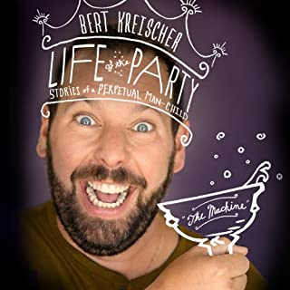 Life of the Party     Stories of a Perpetual Man-Child              By:                                                                                                                                 Bert Kreischer                               Narrated by:                                                                                                                                 Bert Kreischer                      Length: 5 hrs and 35 mins     2,291 ratings     Overall 4.7