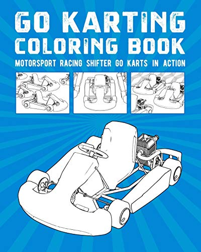 Go Karting Coloring Book: Motorsport Racing Shifter Go Karts In Action