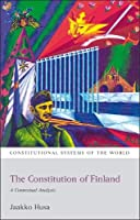 The Constitution of Finland (Constitutional Systems of the World)