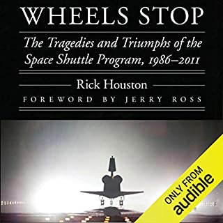 Wheels Stop: The Tragedies and Triumphs of the Space Shuttle Program, 1986-2011 audiobook cover art
